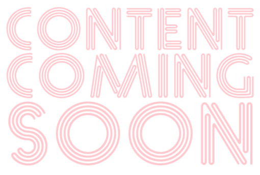 CONTENT COMING SOON
